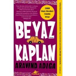 Beyaz Kaplan Yazar: Aravind Adiga Yayınevi : Pegasus