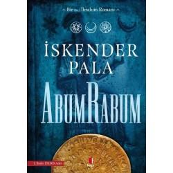 Abum Rabum Yazar: İskender Pala Yayınevi : Kapı Yayınları