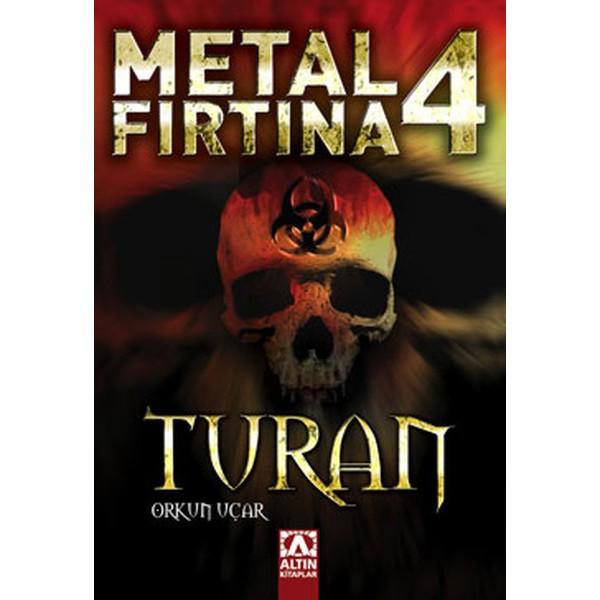 Metal Fırtına 4 Turan