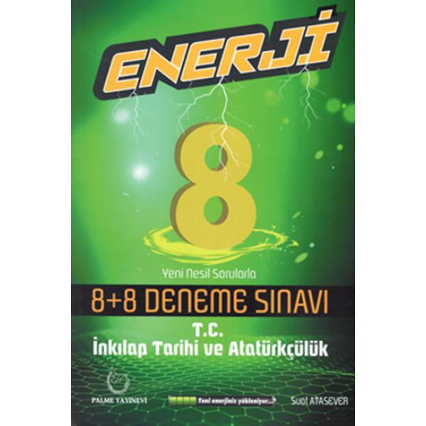 8. Sınıf T.C. İnkılap Tarihi ve Atatürkçülük Enerji 8 Artı 8 Deneme Sınavı Palme Yayınevi