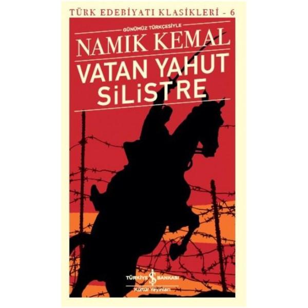 Türk Edebiyatı Klasikleri 6 Vatan Yahut Silistre